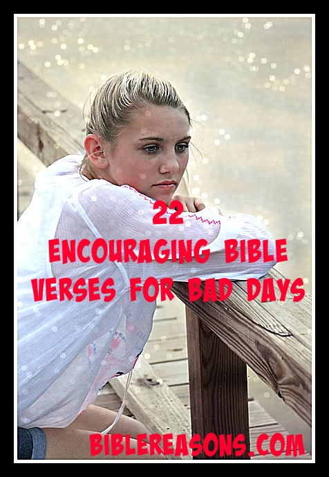 22 Encouraging Bible Verses For Bad Days