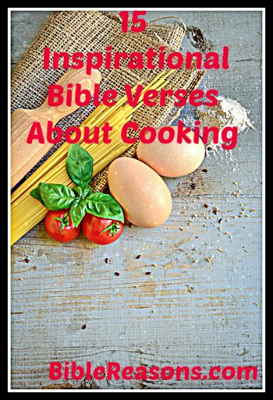 15 Inspirational Bible Verses About Cooking