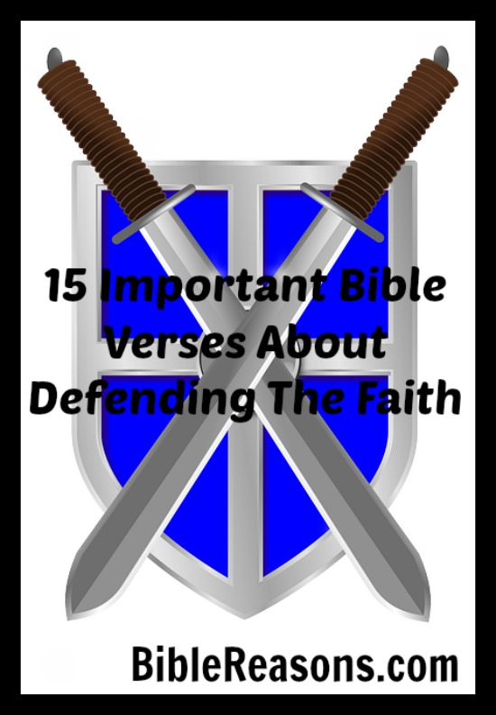 15 Important Bible Verses About Defending The Faith