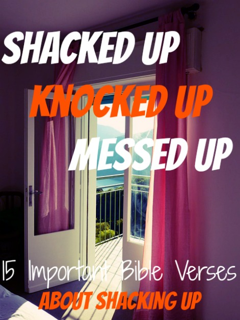 15 Important Bible Verses About Shacking Up
