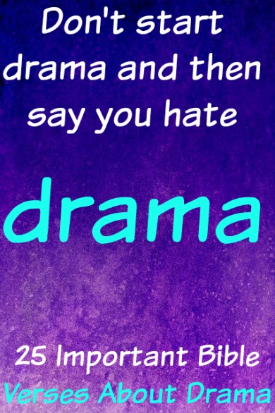 25 Helpful Bible Verses About Drama