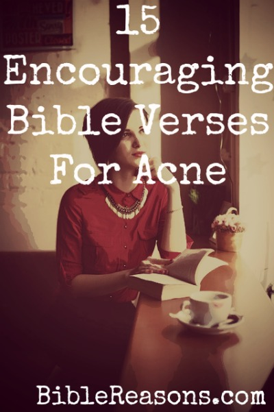 15 Encouraging Bible Verses About Acne