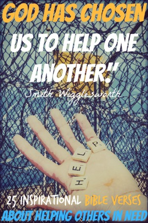 25 Inspirational Bible Verses About Helping Others In Need