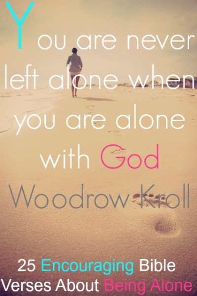 25 encouraging bible verses about being alone