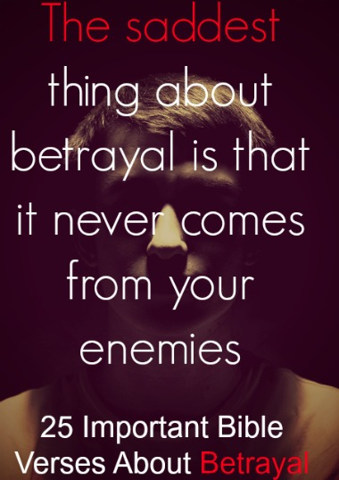 25 Important Bible Verses About Betrayal