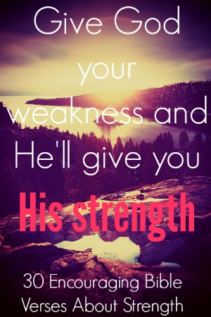 30 Encouraging Bible Verses About Strength