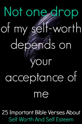 25 Important Bible Verses About Self Worth And Self Esteem