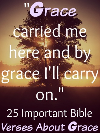 25 Important Bible Verses About Grace