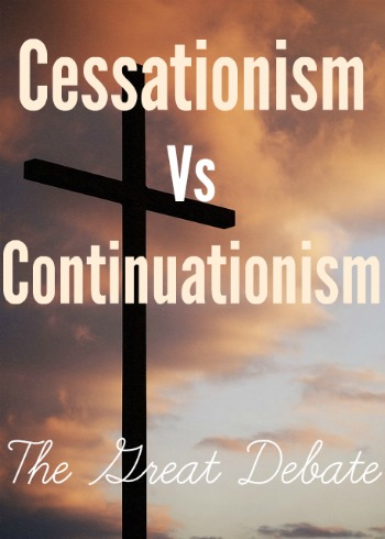Cessationism Vs Continuationism: The Great Debate