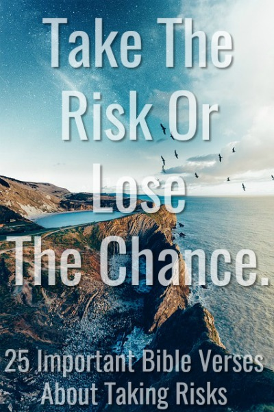 25 Important Bible Verses About Taking Risks